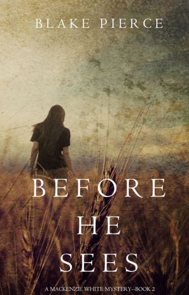 Before he Sees (A Mackenzie White Mystery-Book 2) by BlakePierceAuthor
