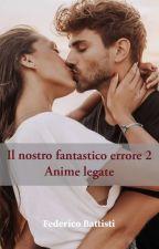 Il Miglior Errore della Nostra Vita by fede_book96