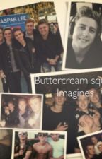 Buttercream squad imagines  by Dolantwinever3000