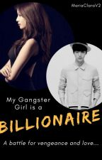 My Gangster Girl is a Billionaire by inkmaginationX