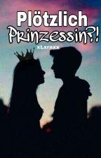 Plötzlich Prinzessin?! (beendet)  by xLxraxx
