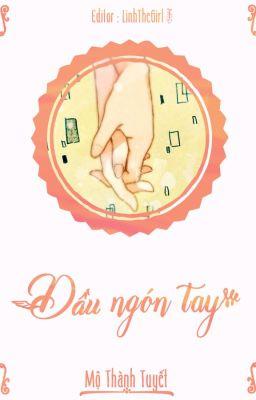 [BHTT] [Edited] Đầu ngón tay - Mộ Thành Tuyết