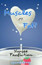 Muscles or Fat? (Yunjae Fanfiction) by KsatriaBajaBintang