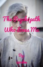 The Psychopath who loves me by 2808km