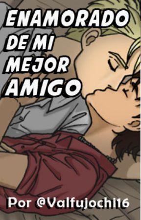 Enamorado de mi Mejor Amigo by ValFujochi16