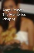 Angel Prince: The Memories (chap 6) by Damonh