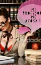 Mi Profesora Me Acosa!! by Sadsoul4