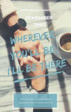 Wherever you'll be, I'll be there by IlariaFlorence