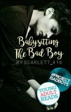 Babysitting The Bad Boy by scarlett_416