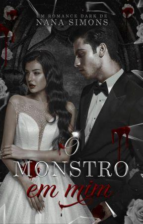 (INCOMPLETO) O Monstro em Mim - Série No Berço da Máfia 1º Livro by NanaSimons