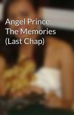 Angel Prince: The Memories (Last Chap) by Damonh