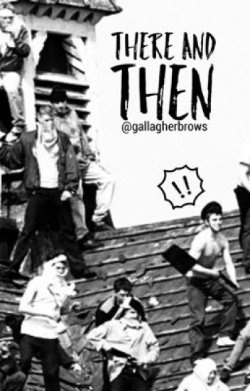 There and Then {Liam Gallagher} ~In Editing~