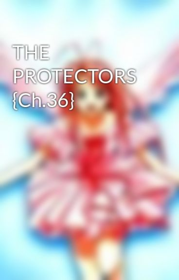 THE PROTECTORS {Ch.36} by supernaturalmom