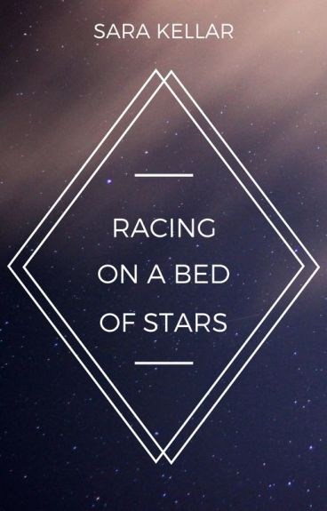 Racing on a Bed of Stars by sarakellar