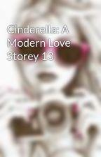 Cinderella: A Modern Love Storey 13 by Cecila220