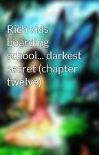 Rich kids boarding school... darkest secret (chapter twelve) by Cat-eyes