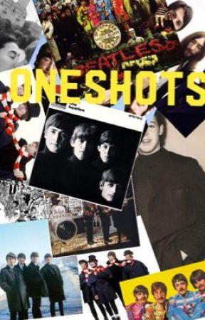 Beatles Oneshots by Lennon_Life