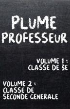Plume professeur [3e & 2nde] by plumechatouille