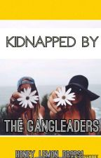 Kidnapped By gang leaders by honey_lemon_drops1