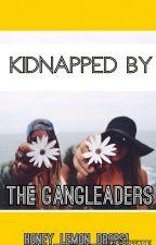 Kidnapped By gang leaders by honey_lemon_drops1