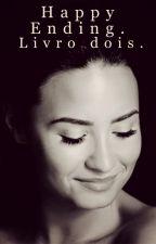 Happy Ending. Livro Dois by AdriiMont