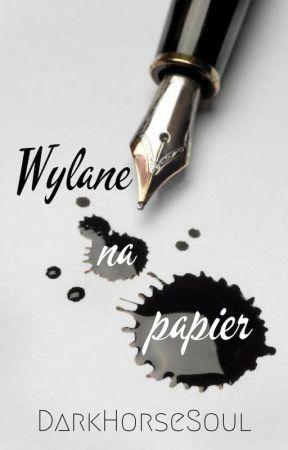 Wylane na papier by DarkHorseSoul