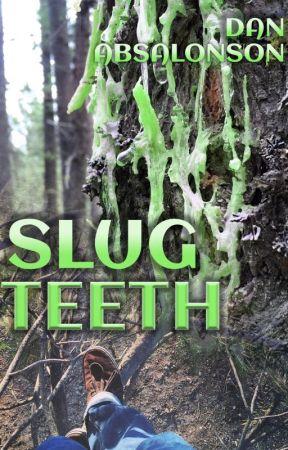 Slug Teeth by DanAbsalonson