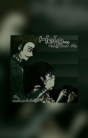 Help...He's Got Me by sashawhite234
