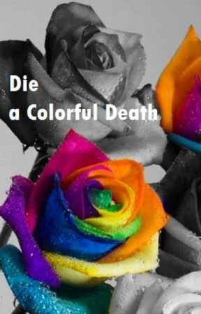 Die A Colorful Death by SapphireStar