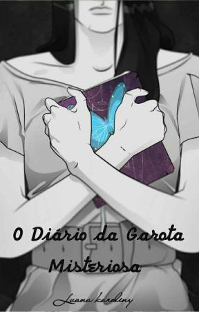 O Diário da Garota Misteriosa by luaana2000