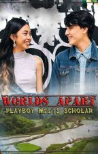 Worlds Apart: Playboy meets Scholar  #Wattys2017 by SimplyEliakim16