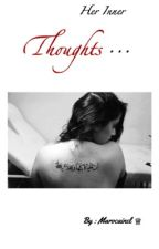 [ Her Inner Thoughts ]  by marocainel