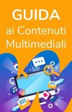 Guida ai Contenuti Multimediali di Wattpad by AmbassadorsITA
