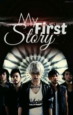 MY FIRST STORY  by EtereoSoul