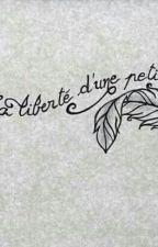 LA LIBERTÉ D'UNE PETITE PLUME 2 by ANGELLE93