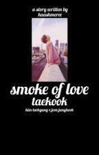 Smoke of love    TaeKook by kaashmeree