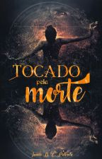 Tocado Pela Morte by jdcpatriota