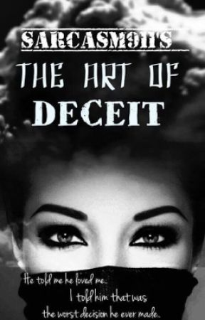 The Art of Deceit by Sarcasm911