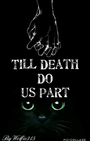 Till Death Do Us Part by wolfie345