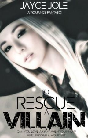 To Rescue a Villain by JayceJole