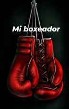 Embarazada De Mi Boxeador Posesivo  by MariiaJoseAlvarezLop