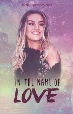 In The Name Of Love | Jerrie by jadeywife