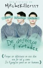 De defectos y virtudes || ChanSoo. by MitcheKiller117