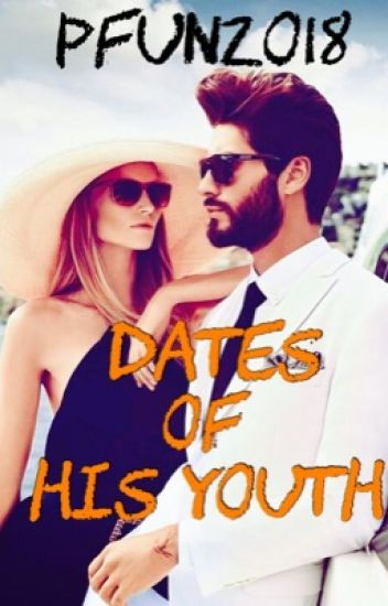 Dates of his youth