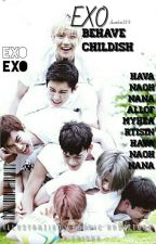 [C]EXO BEHAVE CHILDISH by eaisah