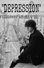 """""""Depression""""- Christopher Vélez y Tú. by CNCOwner1995"""