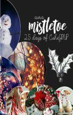 Mistletoe by AlliyahTheAuthor
