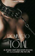 Dominação Total by LorranaSantanaWellin