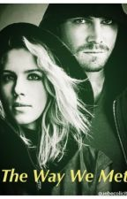 The Way We Met - an Olicity Au by pigmy_puff1