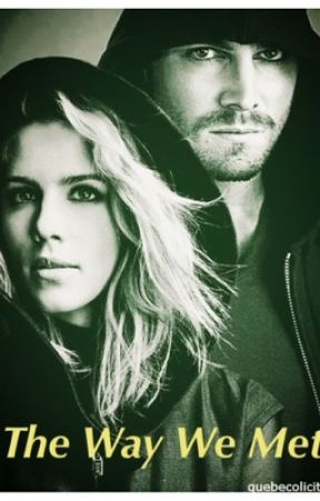 The Way We Met - an Olicity Au by hamellton_